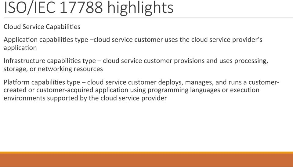 storage, or networking resources Pla^orm capabili<es type cloud service customer deploys, manages, and runs a customer-