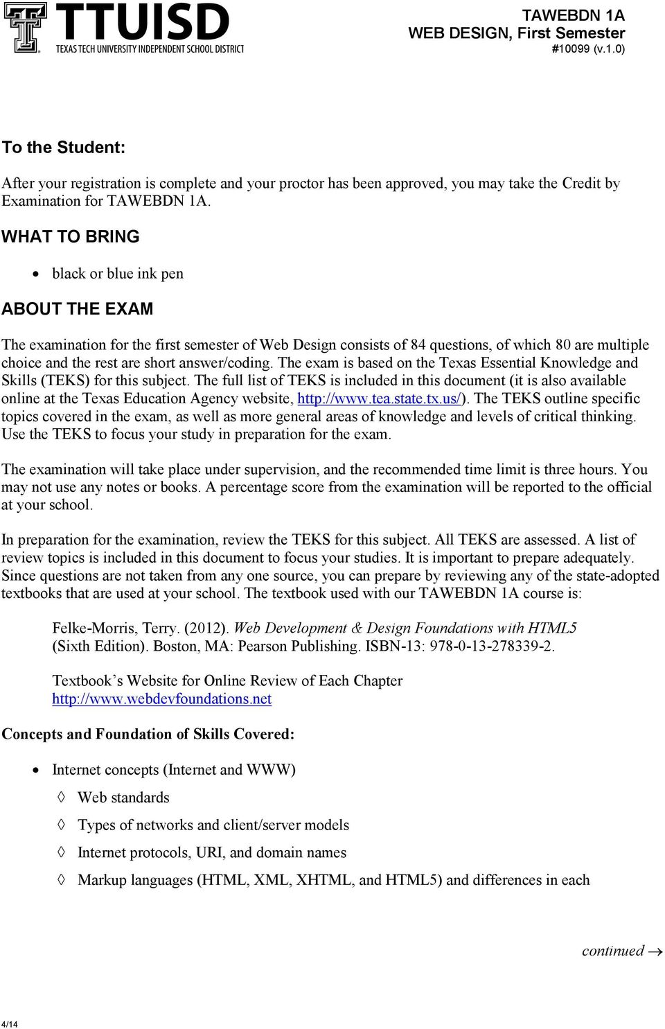 The exam is based on the Texas Essential Knowledge and Skills (TEKS) for this subject.