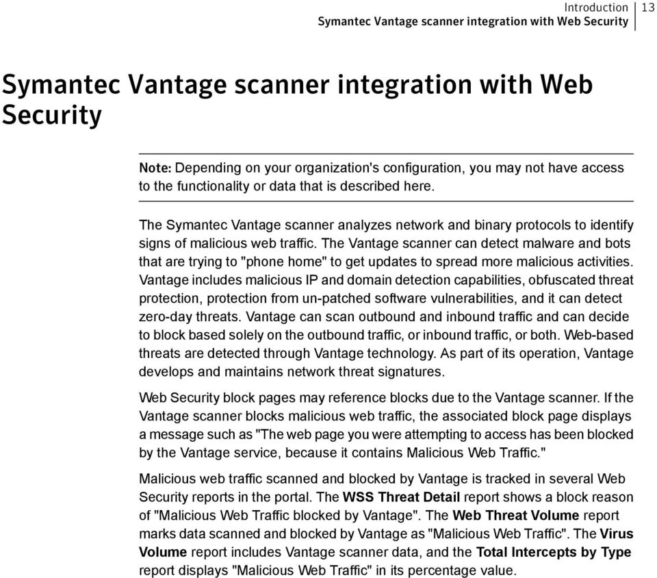 "The Vantage scanner can detect malware and bots that are trying to ""phone home"" to get updates to spread more malicious activities."