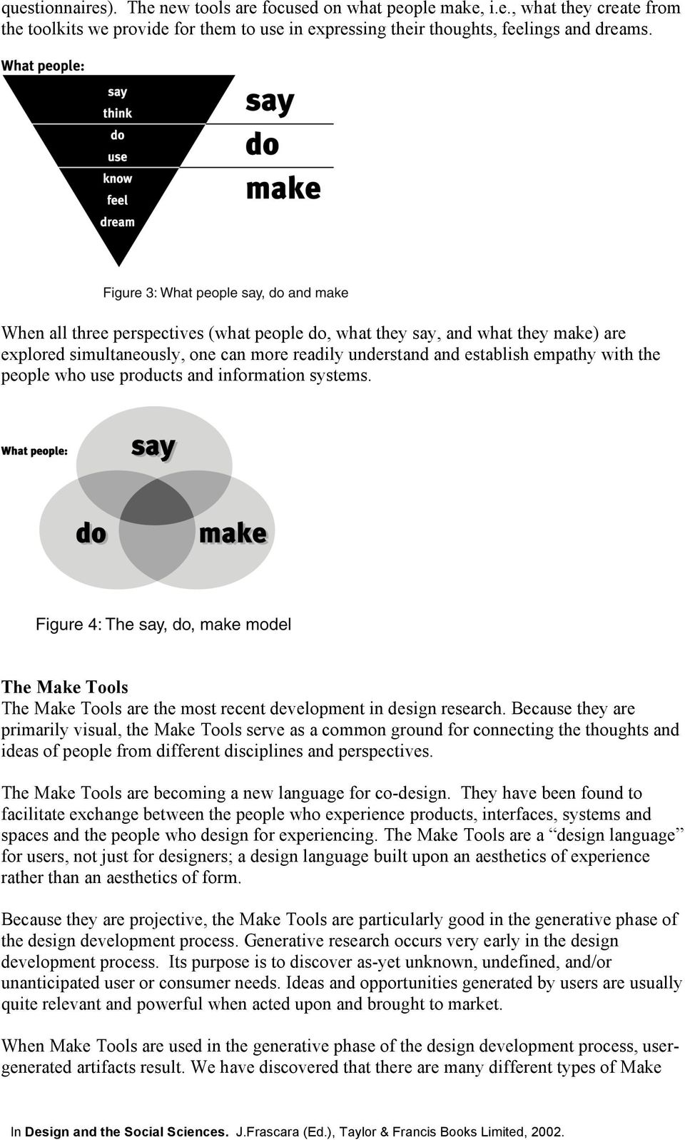 information systems. The Make Tools The Make Tools are the most recent development in design research.