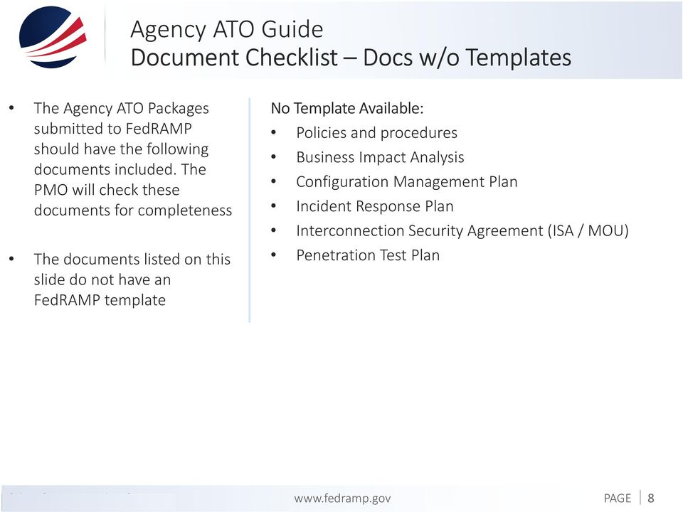 The PMO will check these documents for completeness The documents listed on this slide do not have an FedRAMP