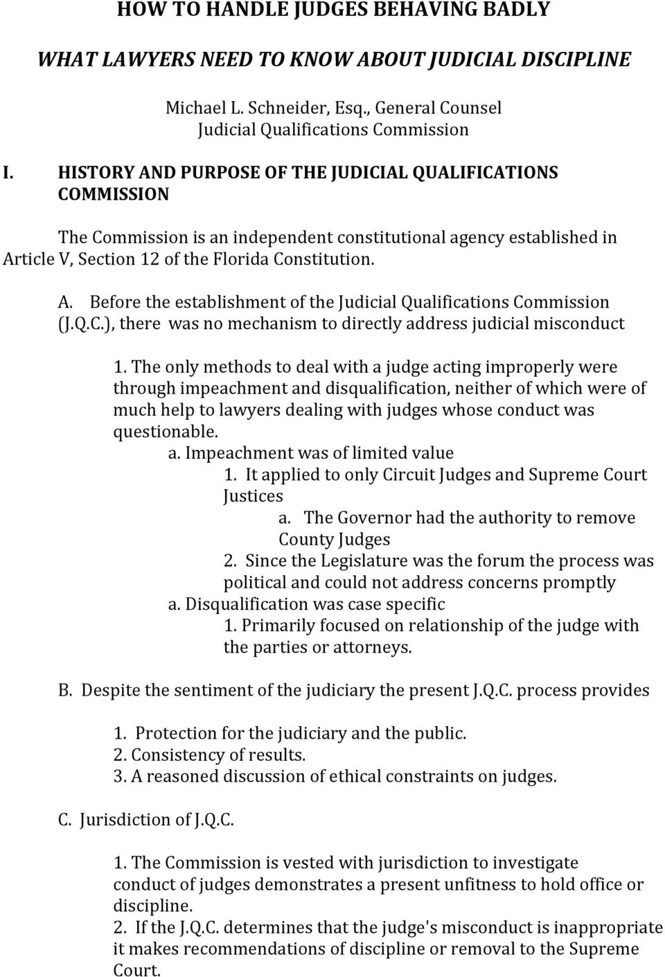 Q.C.), there was no mechanism to directly address judicial misconduct 1.