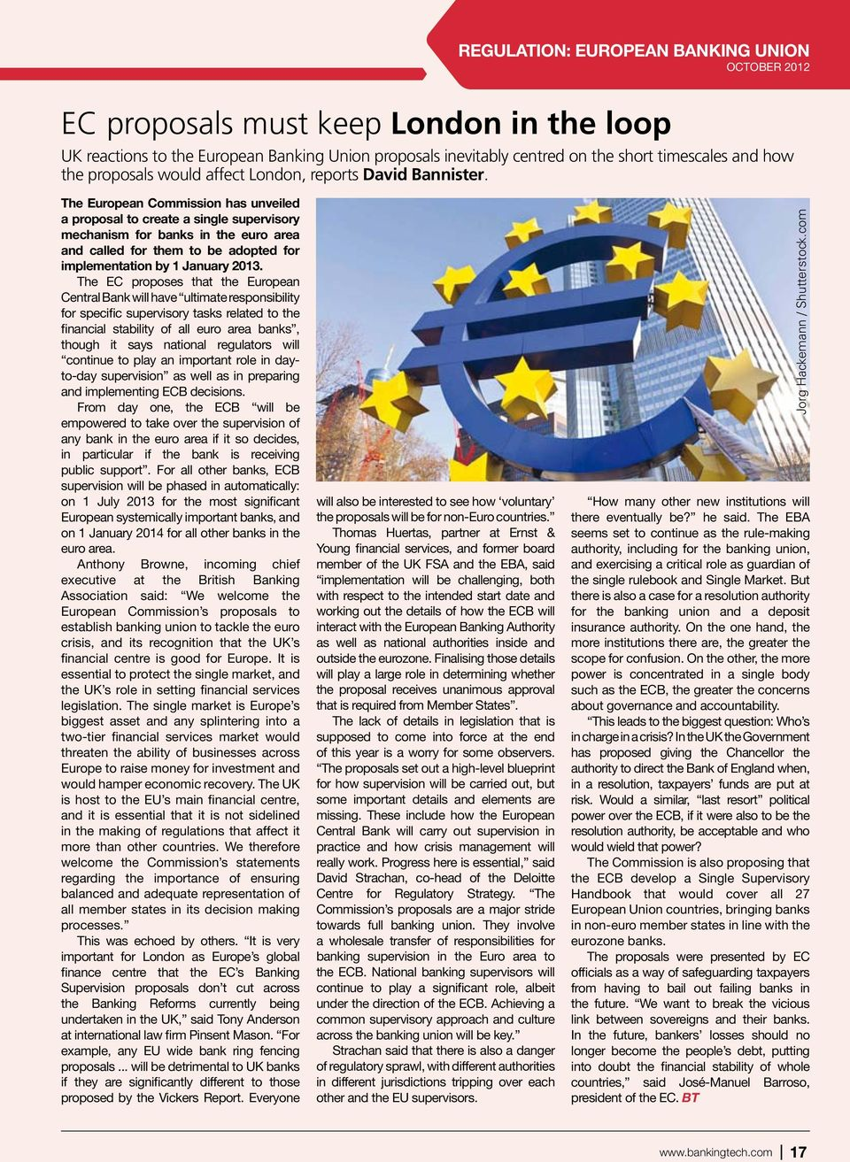 The European Commission has unveiled a proposal to create a single supervisory mechanism for banks in the euro area and called for them to be adopted for implementation by 1 January 2013.