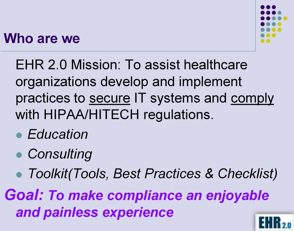 practices to secure IT systems and comply with HIPAA/HITECH