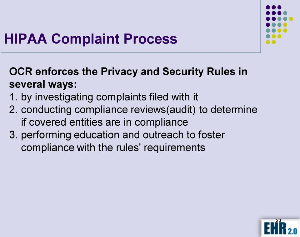 conducting compliance reviews(audit) to determine if covered entities are in
