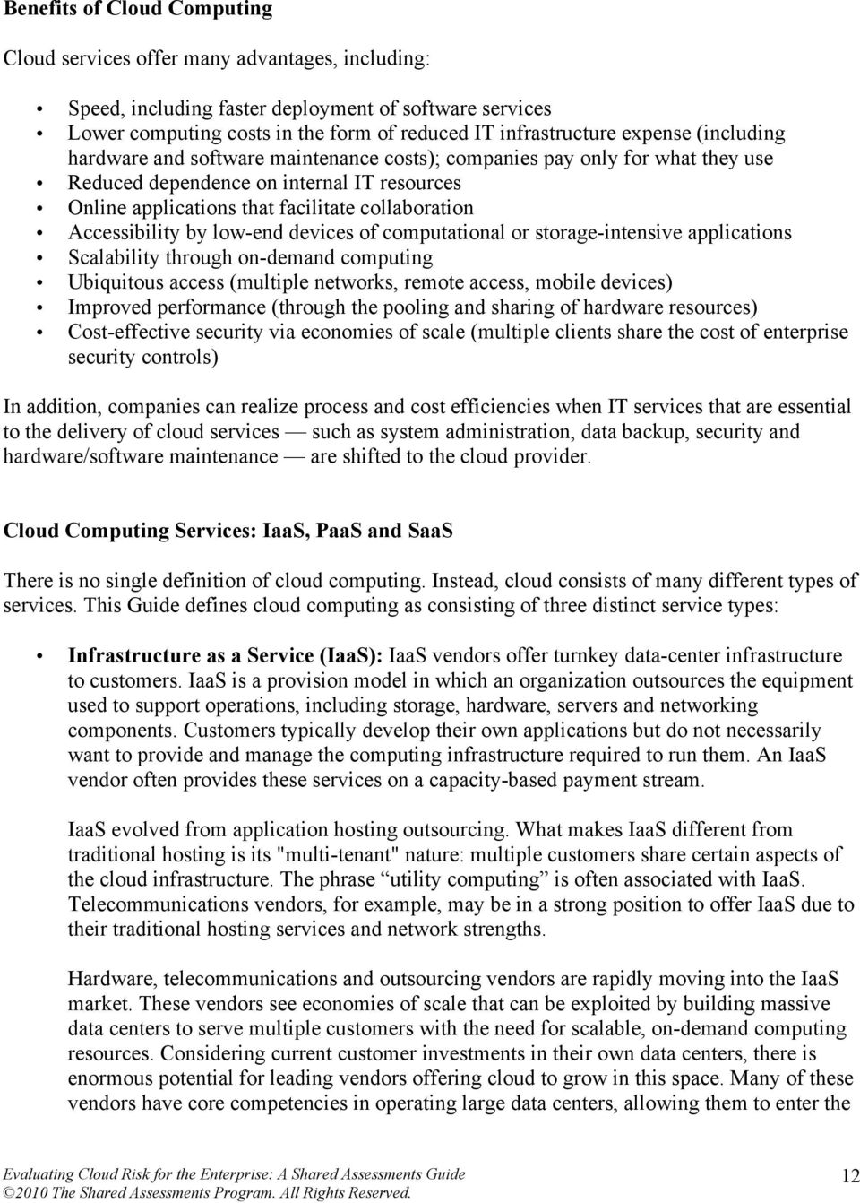 Accessibility by low-end devices of computational or storage-intensive applications Scalability through on-demand computing Ubiquitous access (multiple networks, remote access, mobile devices)