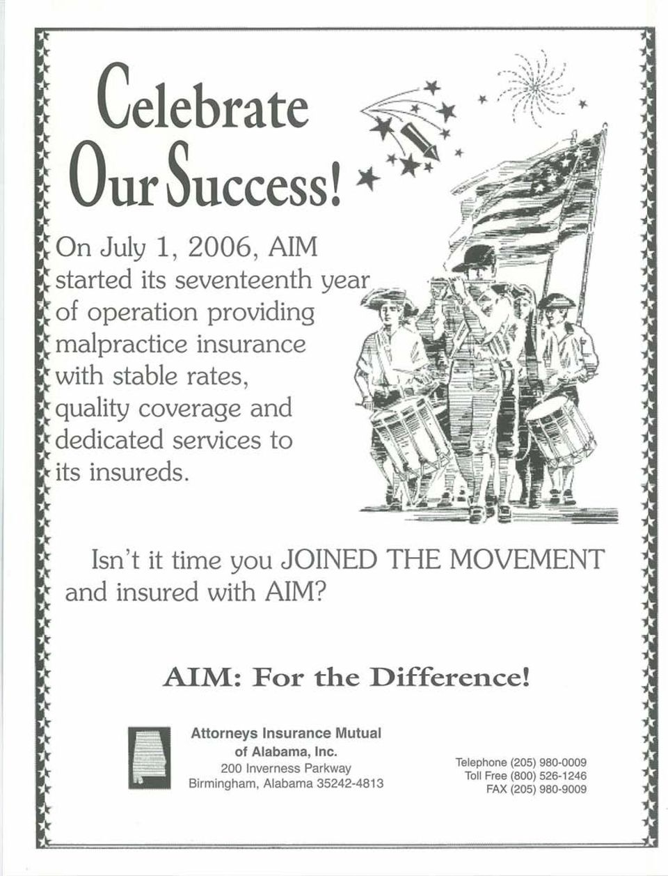 Isn't it time you JOINED THE MOVEMENT and insured with AIM? AIM: For the Difference!