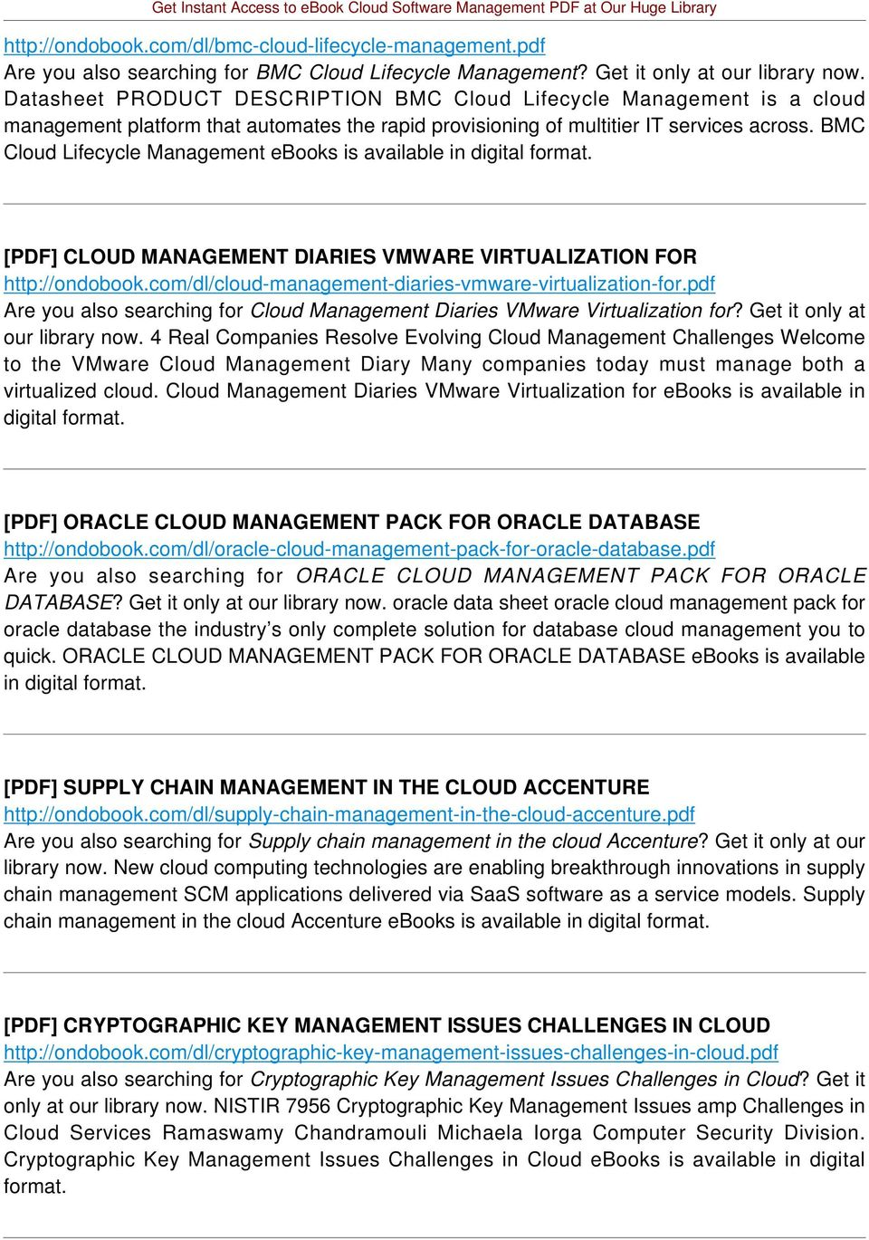 BMC Cloud Lifecycle Management ebooks is available in digital format. [PDF] CLOUD MANAGEMENT DIARIES VMWARE VIRTUALIZATION FOR http://ondobook.
