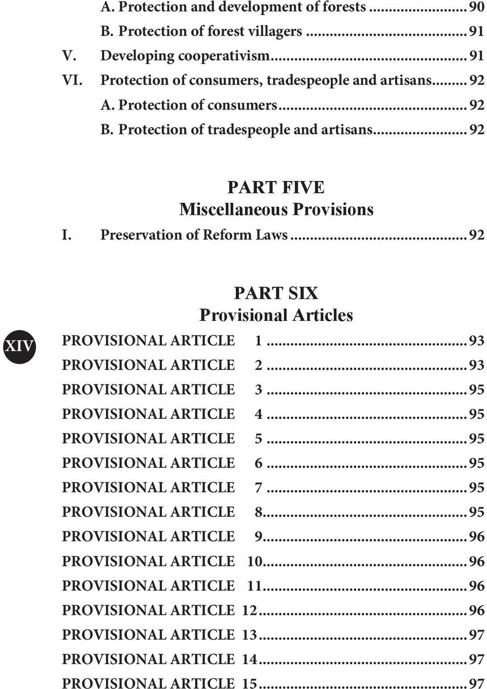 .. 92 XIV PART SIX Provisional Articles PROVISIONAL ARTICLE 1... 93 PROVISIONAL ARTICLE 2... 93 PROVISIONAL ARTICLE 3... 95 PROVISIONAL ARTICLE 4... 95 PROVISIONAL ARTICLE 5.