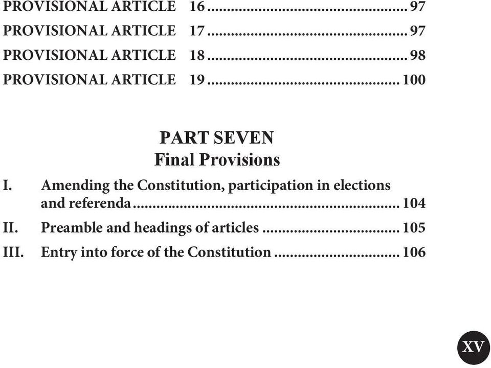 Amending the Constitution, participation in elections and referenda... 104 II.