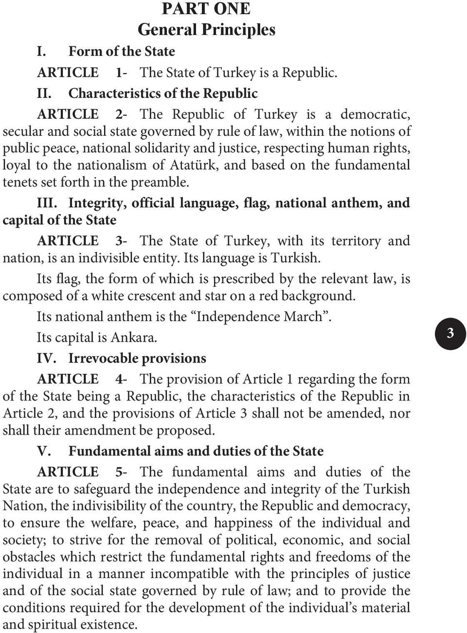justice, respecting human rights, loyal to the nationalism of Atatürk, and based on the fundamental tenets set forth in the preamble. III.