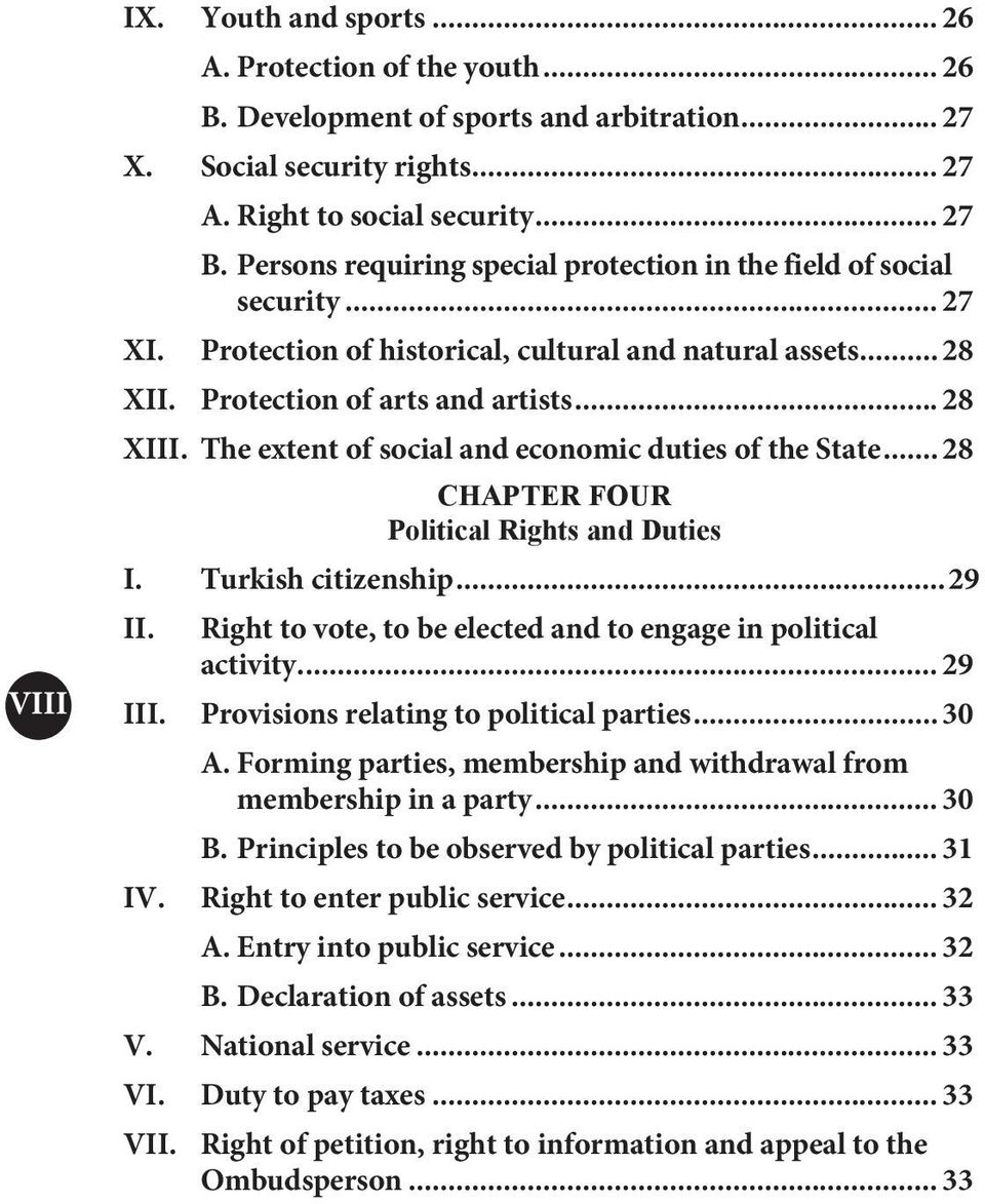 The extent of social and economic duties of the State... 28 CHAPTER FOUR Political Rights and Duties I. Turkish citizenship...29 II. Right to vote, to be elected and to engage in political activity.