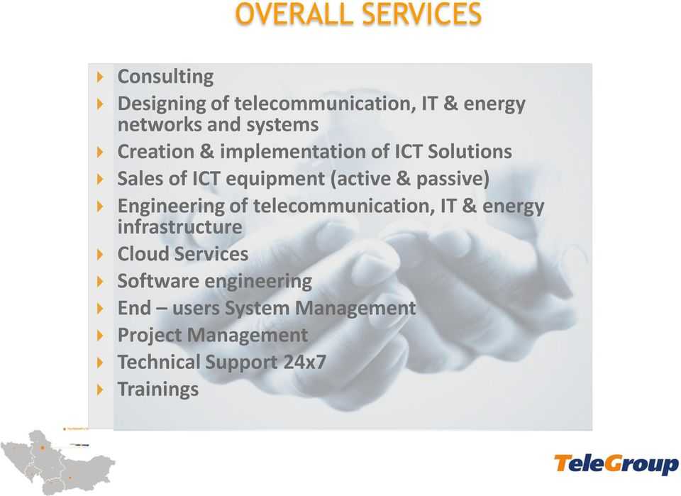 passive) Engineering of telecommunication, IT & energy infrastructure Cloud Services