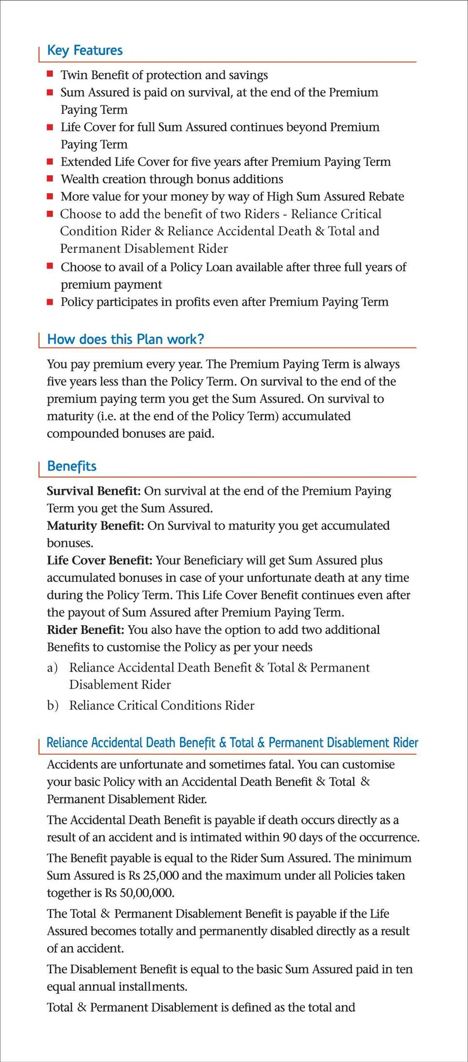 Accidental Death Benefit & Total & Permanent Disablement Rider b) Reliance Critical