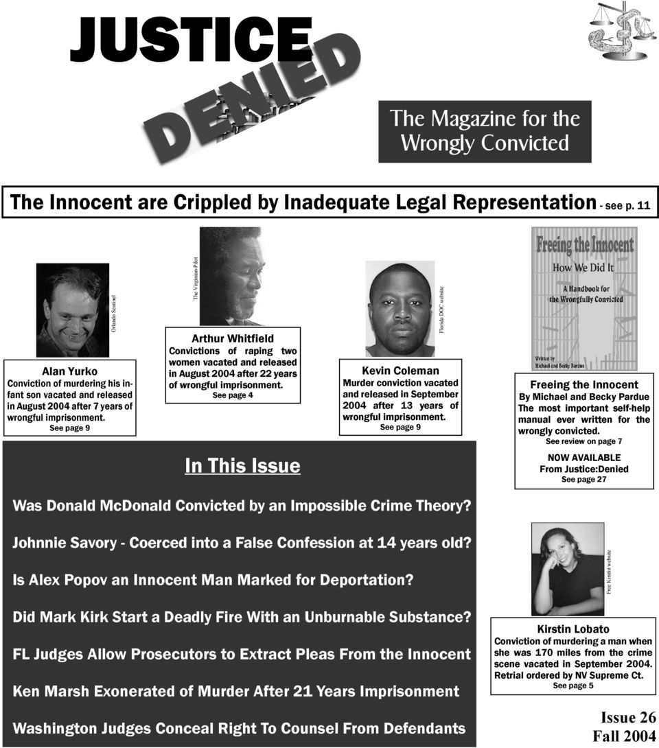 See page 9 The Virginian-Pilot Arthur Whitfield Convictions of raping two women vacated and released in August 2004 after 22 years of wrongful imprisonment.