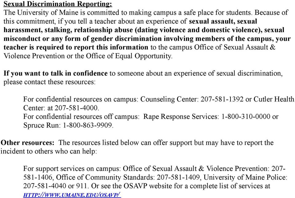any form of gender discrimination involving members of the campus, your teacher is required to report this information to the campus Office of Sexual Assault & Violence Prevention or the Office of