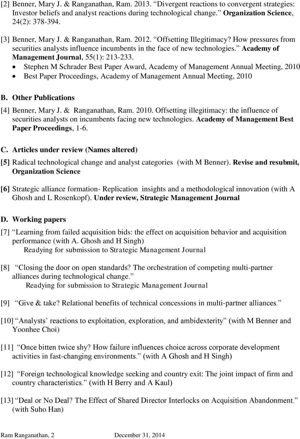Academy of Management Journal, 55(1): 213-233. Stephen M Schrader Best Paper Award, Academy of Management Annual Meeting, 2010 Best Paper Proceedings, Academy of Management Annual Meeting, 2010 B.