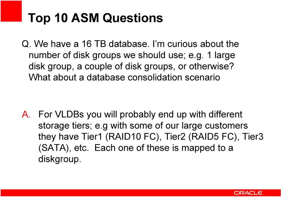 What about a database consolidation scenario A.