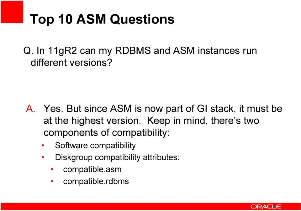But since ASM is now part of GI stack, it must be at the highest version.
