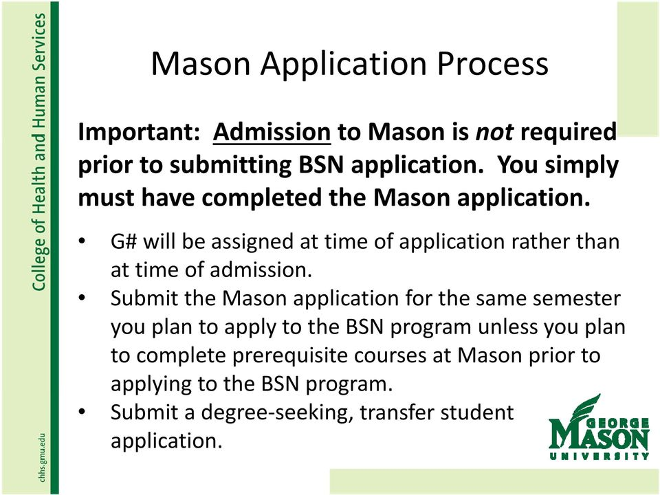 G# will be assigned at time of application rather than at time of admission.