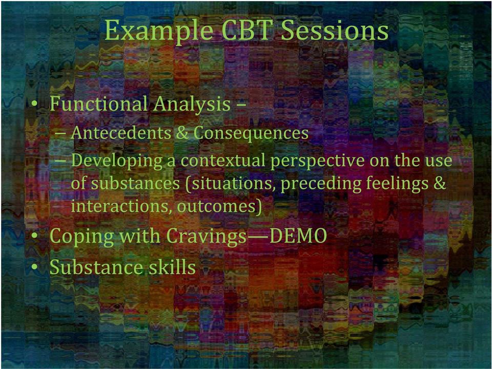 use of substances (situations, preceding feelings &
