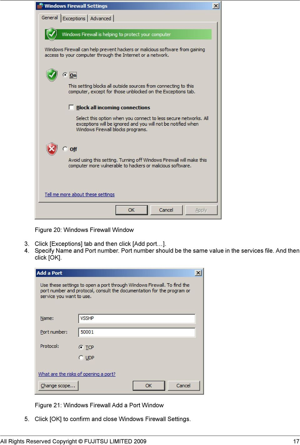 And then click [OK]. Figure 21: Windows Firewall Add a Port Window 5.