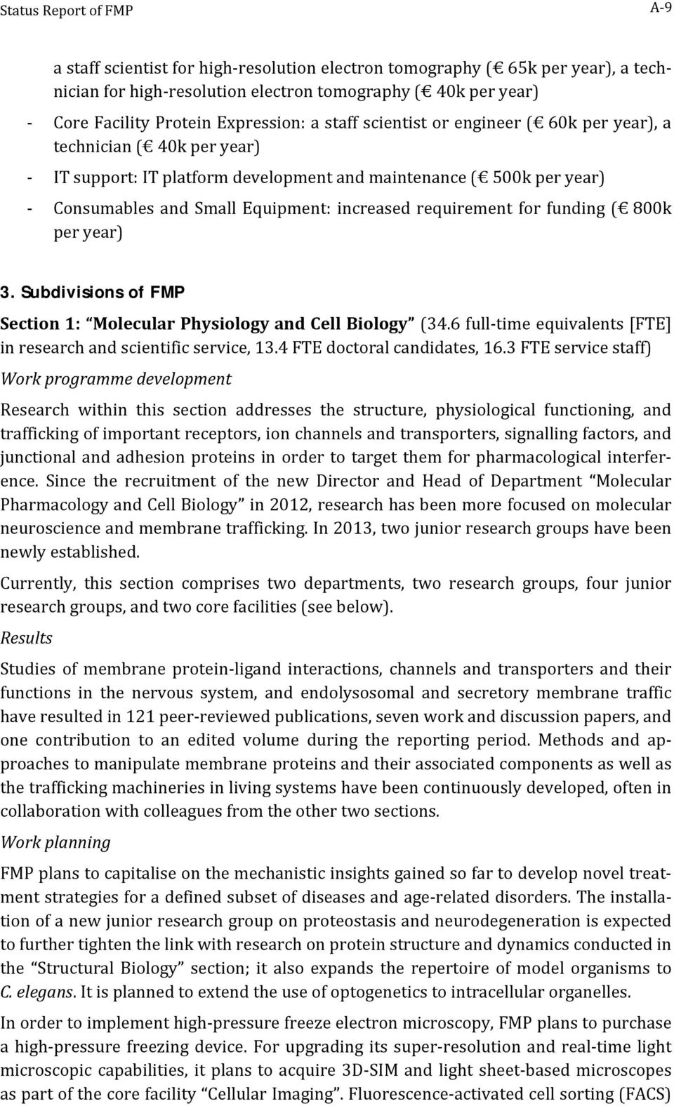 increased requirement for funding ( 800k per year) 3. Subdivisions of FMP Section 1: Molecular Physiology and Cell Biology (34.6 full-time equivalents [FTE] in research and scientific service, 13.