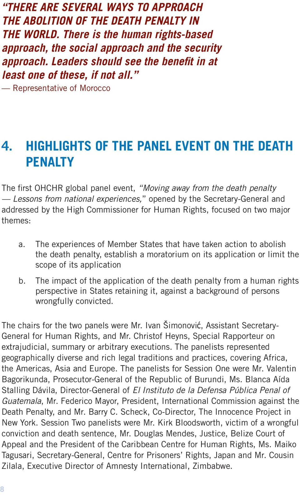 HIGHLIGHTS OF THE PANEL EVENT ON THE DEATH PENALTY The first OHCHR global panel event, Moving away from the death penalty Lessons from national experiences, opened by the Secretary-General and