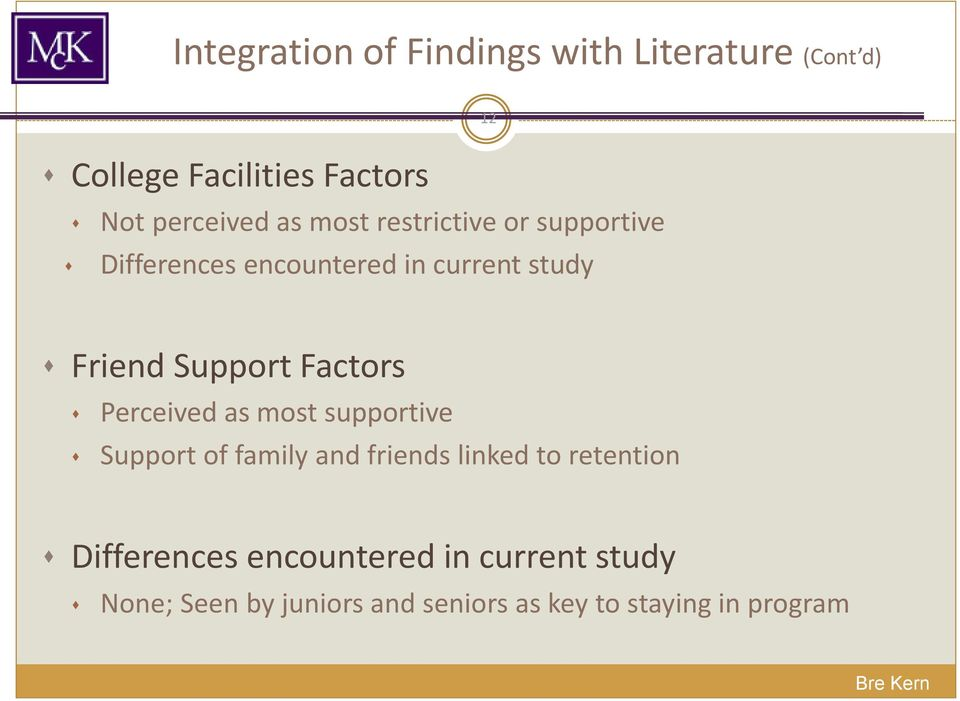 Factors Perceived as most supportive Support of family and friends linked to retention