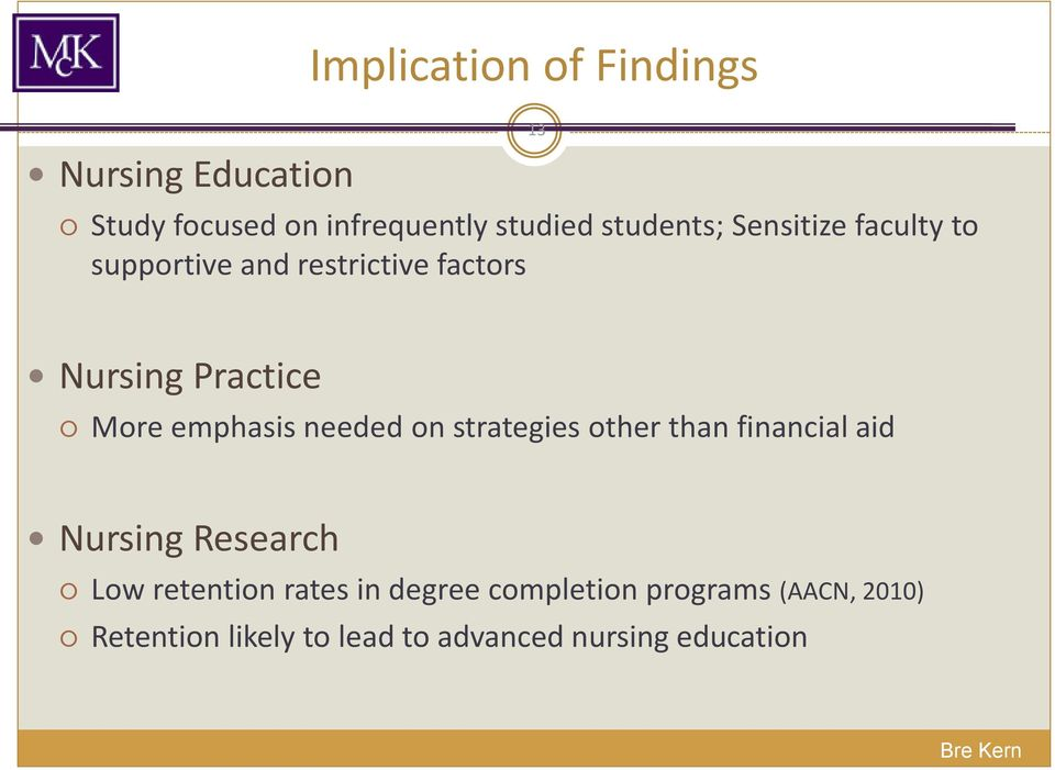 needed on strategies other than financial aid Nursing Research Low retention rates in