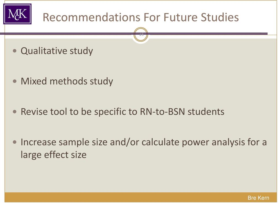 specific to RN-to-BSN students Increase sample