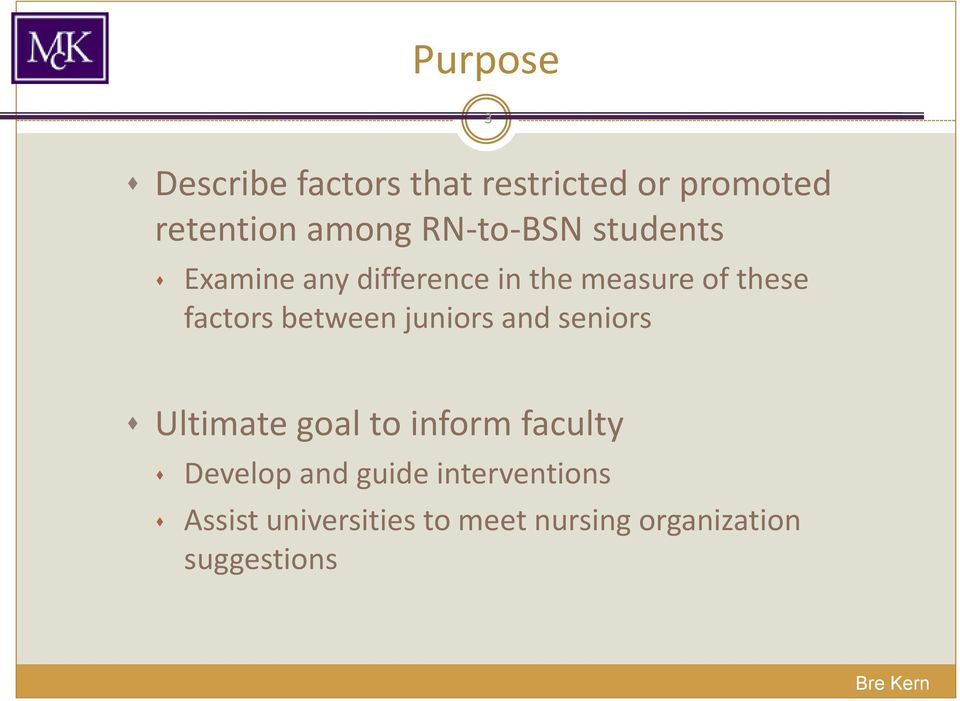 between juniors and seniors Ultimate goal to inform faculty Develop and