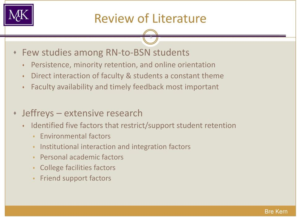 Jeffreys extensive research Identified five factors that restrict/support student retention Environmental factors