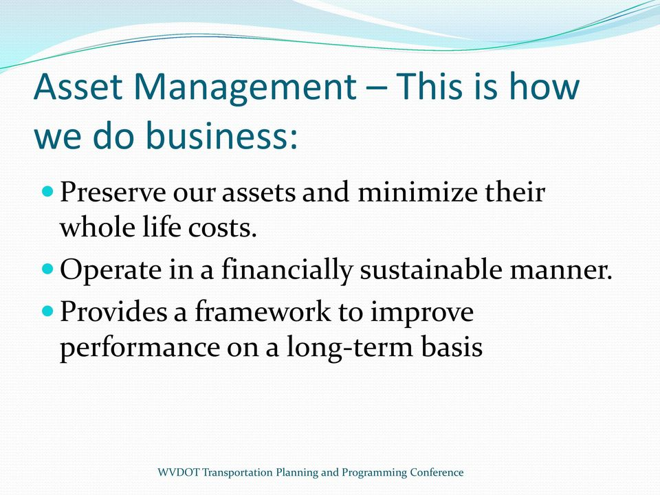 costs. Operate in a financially sustainable manner.