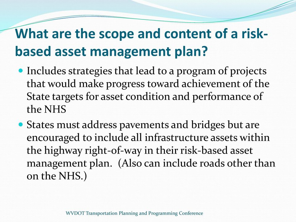 targets for asset condition and performance of the NHS States must address pavements and bridges but are