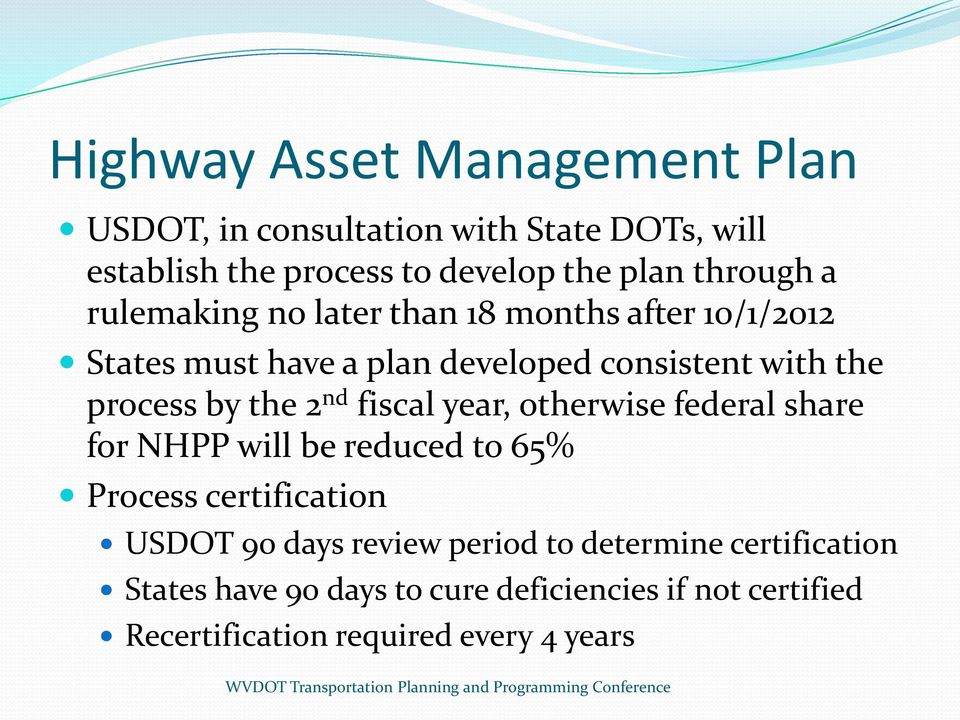 by the 2 nd fiscal year, otherwise federal share for NHPP will be reduced to 65% Process certification USDOT 90 days review