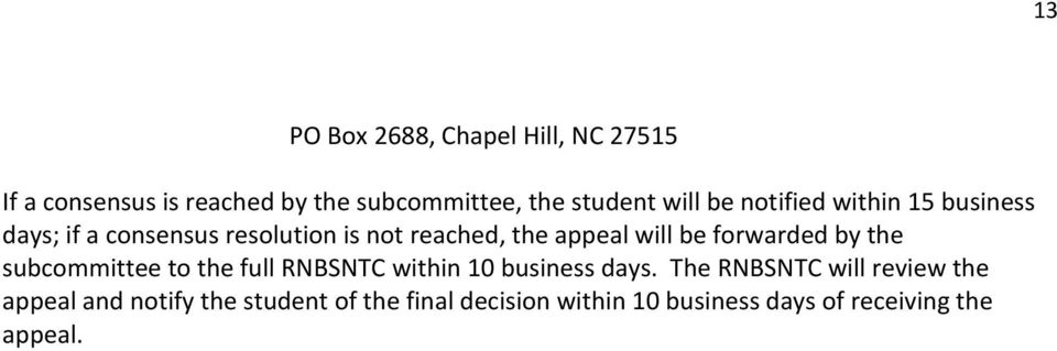 be forwarded by the subcommittee to the full RNBSNTC within 10 business days.