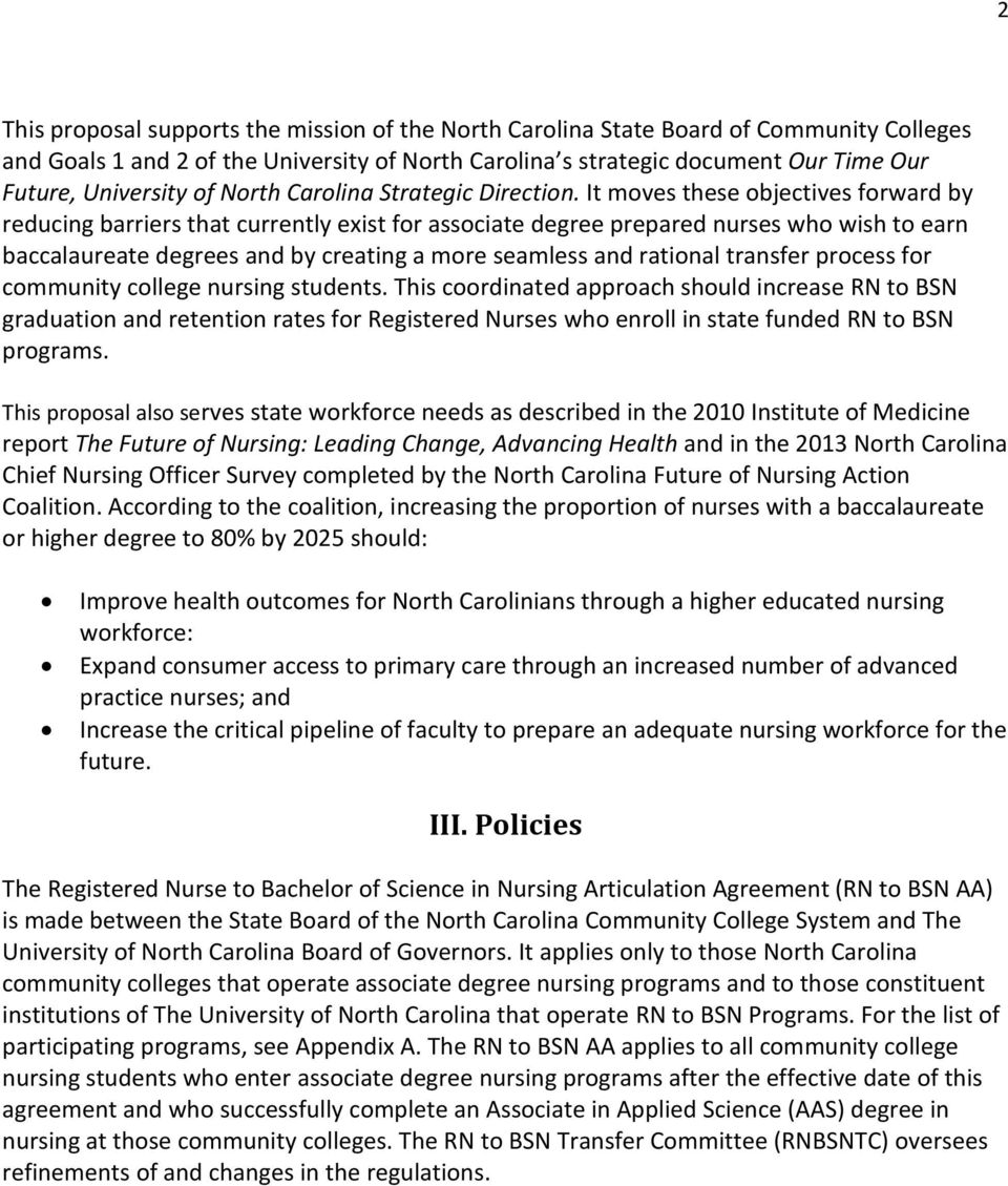 It moves these objectives forward by reducing barriers that currently exist for associate degree prepared nurses who wish to earn baccalaureate degrees and by creating a more seamless and rational
