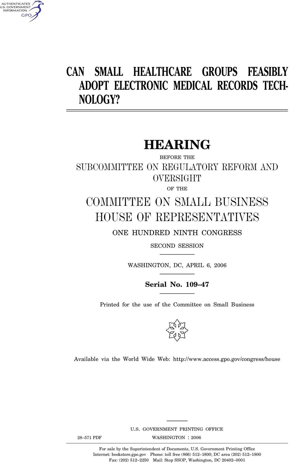 Serial No. 109 47 Printed for the use of the Committee on Small Business ( Available via the World Wide Web: http://www.access.gpo.gov/congress/house U.S. GOVERNMENT PRINTING OFFICE WASHINGTON 28 571 PDF : 2006 For sale by the Superintendent of Documents, U.