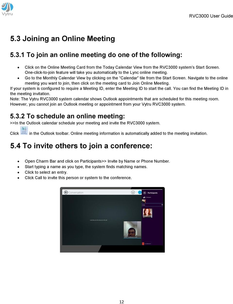Navigate to the online meeting you want to join, then click on the meeting card to Join Online Meeting. If your system is configured to require a Meeting ID, enter the Meeting ID to start the call.
