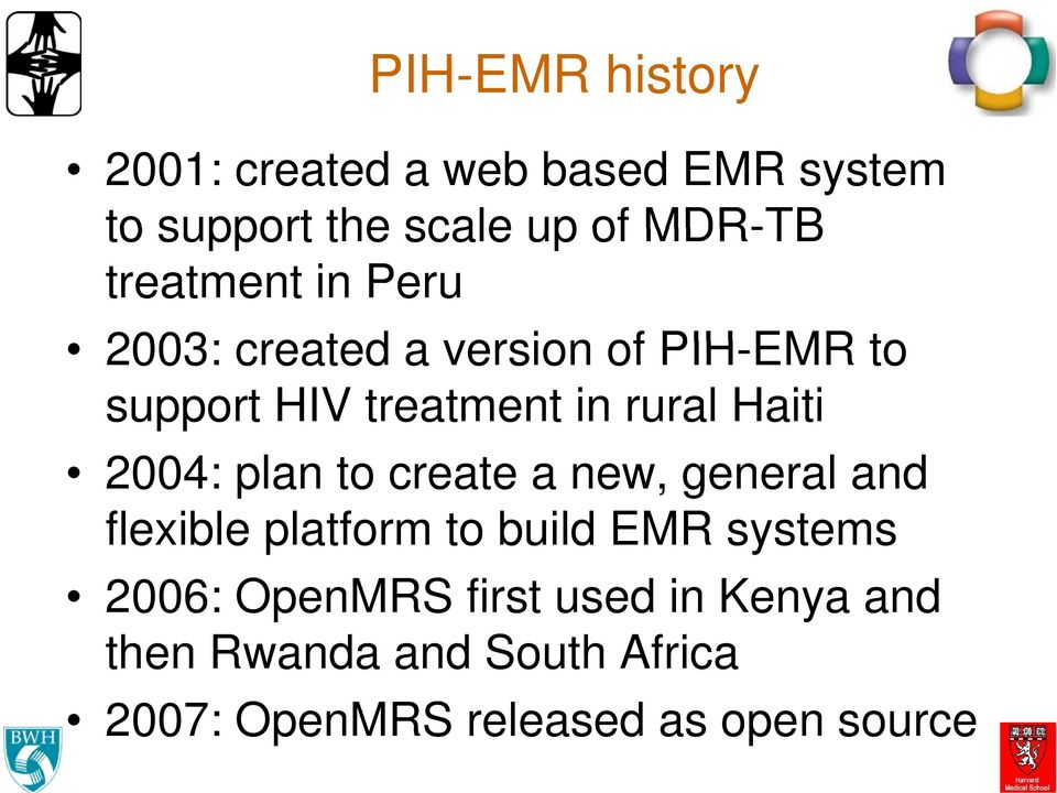 Haiti 2004: plan to create a new, general and flexible platform to build EMR systems 2006: