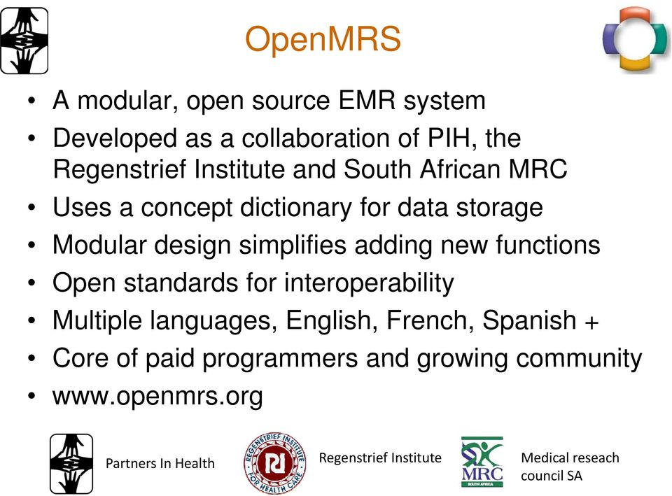 functions Open standards for interoperability Multiple languages, English, French, Spanish + Core of paid