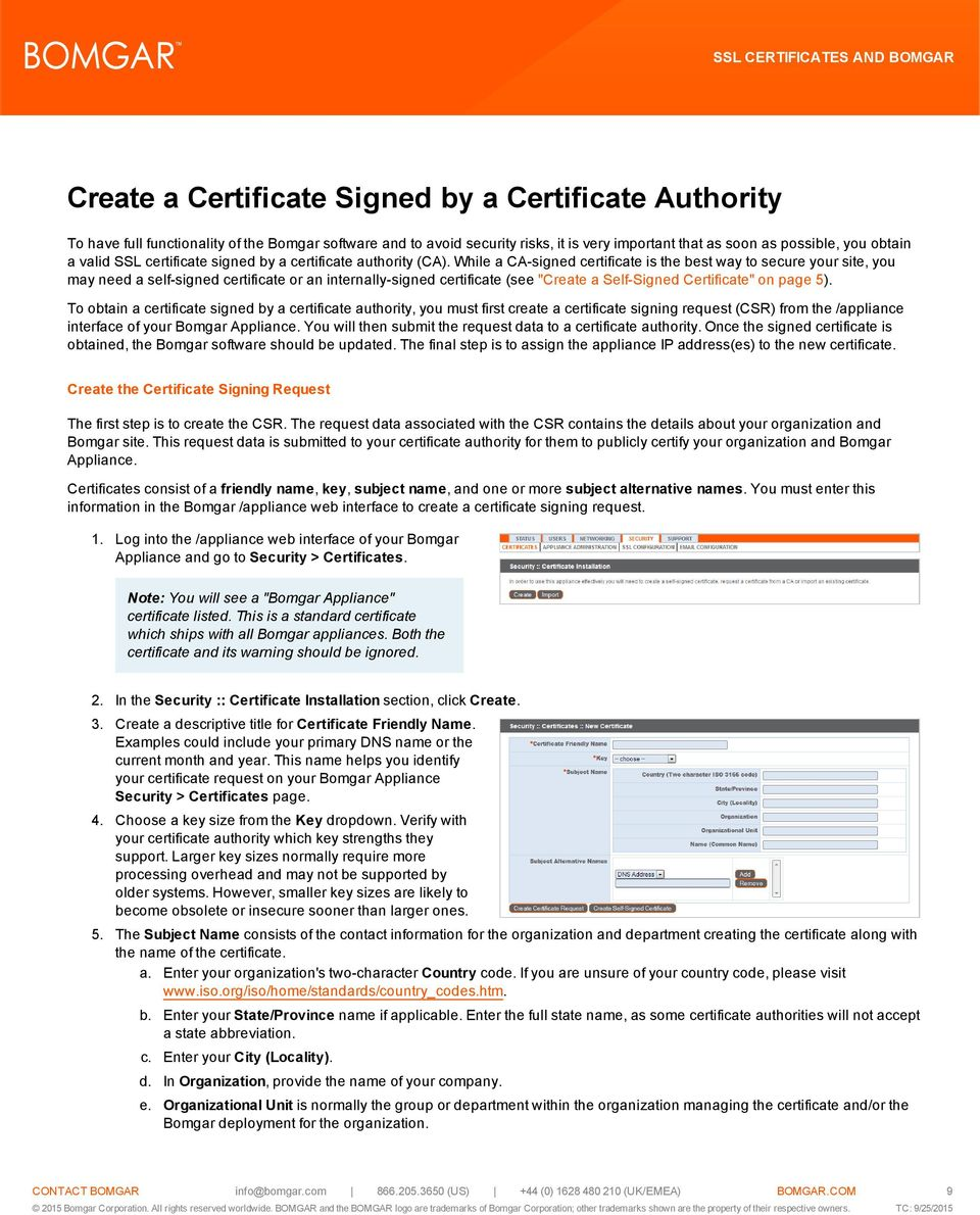 "While a CA-signed certificate is the best way to secure your site, you may need a self-signed certificate or an internally-signed certificate (see ""Create a Self-Signed Certificate"" on page 5)."