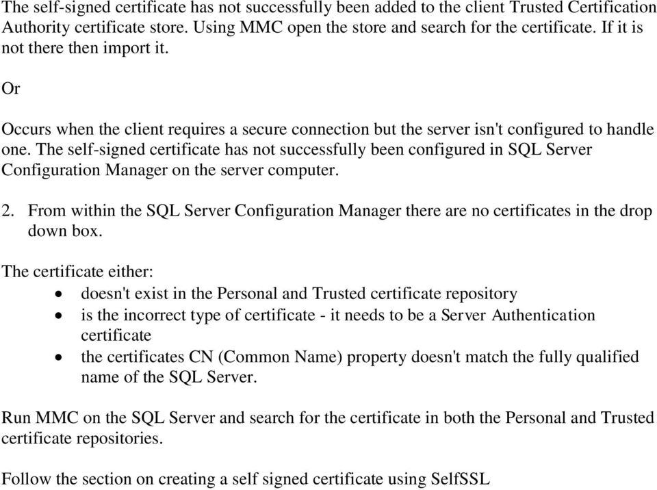 The self-signed certificate has not successfully been configured in SQL Server Configuration Manager on the server computer. 2.