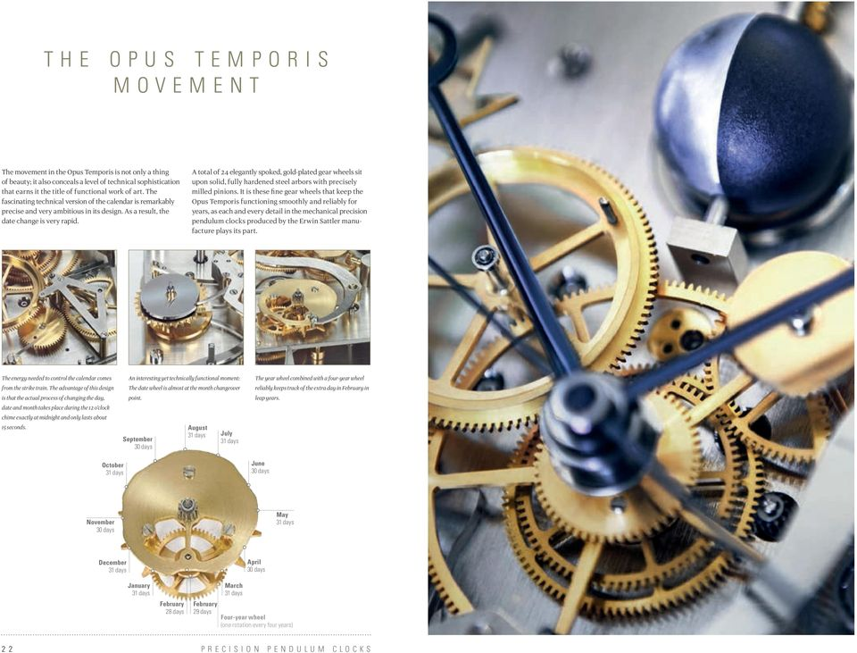 A total of 24 elegantly spoked, gold-plated gear wheels sit upon solid, fully hardened steel arbors with precisely milled pinions.