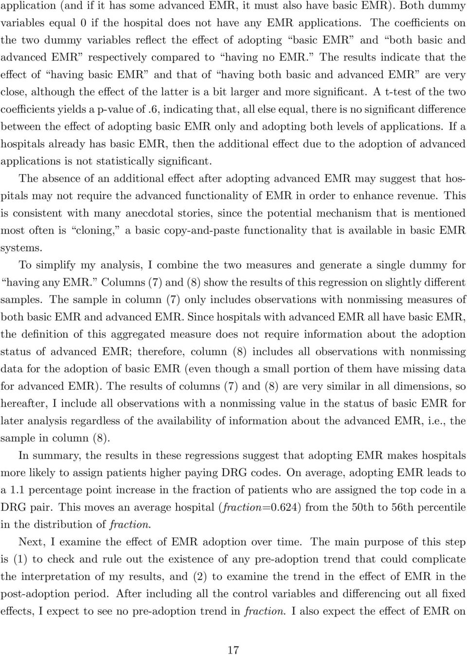 The results indicate that the effect of having basic EMR and that of having both basic and advanced EMR are very close, although the effect of the latter is a bit larger and more significant.