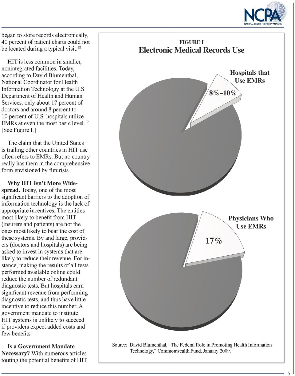 Department of Health and Human Services, only about 17 percent of doctors and around 8 percent to 10 percent of U.S. hospitals utilize EMRs at even the most basic level. 19 [See Figure I.