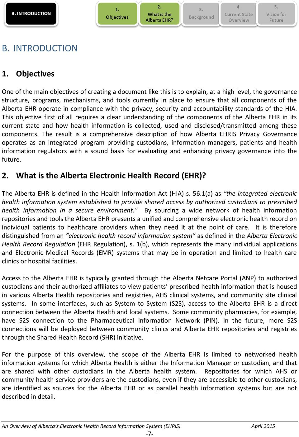 components of the Alberta EHR operate in compliance with the privacy, security and accountability standards of the HIA.