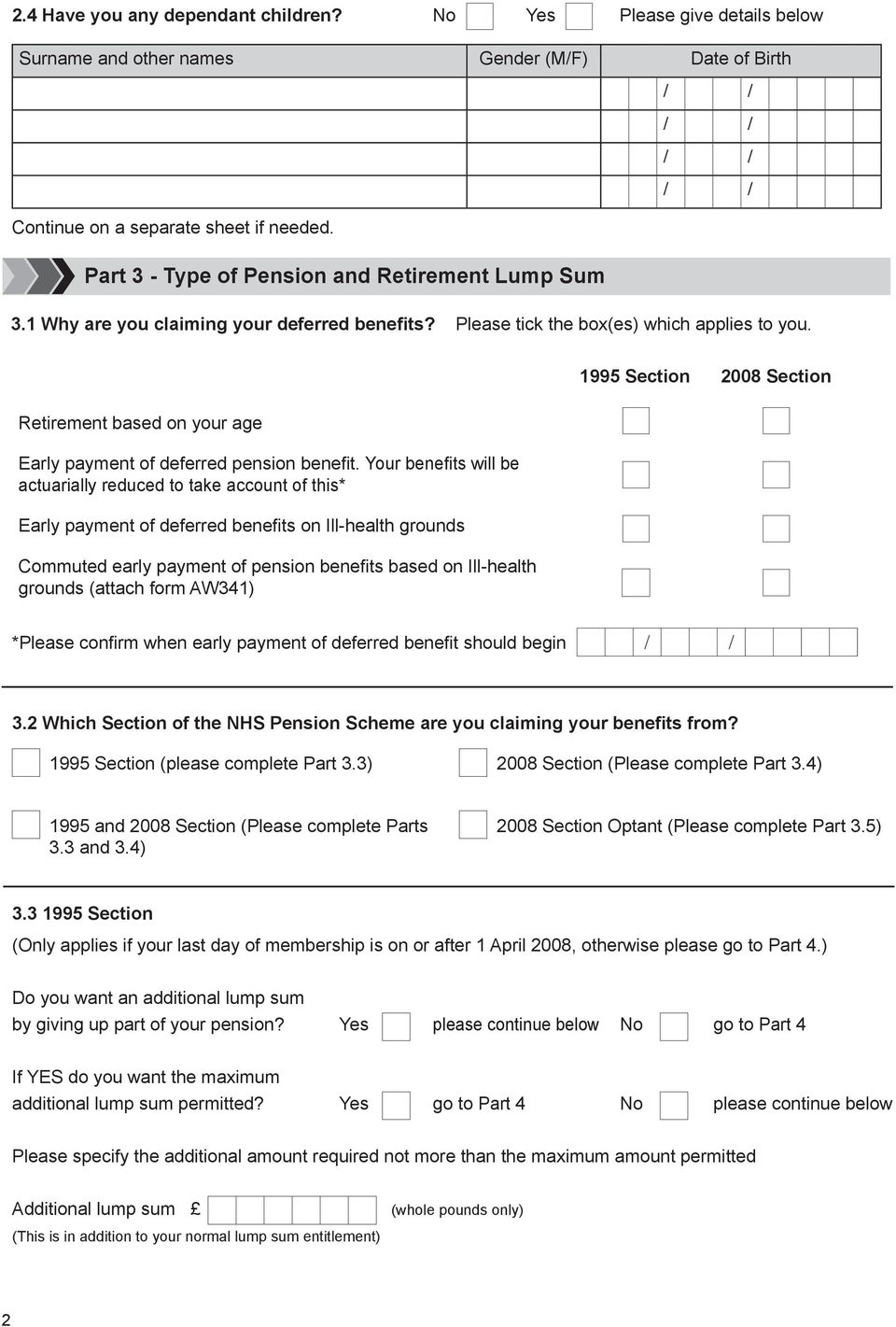 1995 Section 2008 Section Retirement based on your age Early payment of deferred pension benefit.