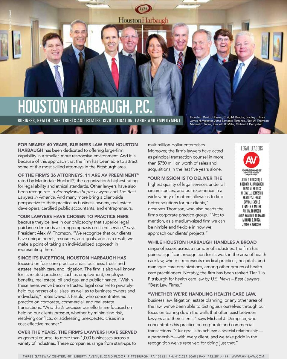 Dempster for nearly 40 years, business Law firm houston harbaugh has been dedicated to offering large-firm capability in a smaller, more responsive environment.